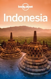 Lonely Planet Indonesia ebook by Lonely Planet,Ryan Ver Berkmoes,Brett Atkinson,Celeste Brash,Stuart Butler,John Noble,Adam Skolnick,Iain Stewart,Paul Stiles