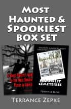 MOST HAUNTED and SPOOKIEST Sampler Box Set ebook by Terrance Zepke