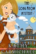 The Long Meow Mystery ebook by Kathy Carmichael