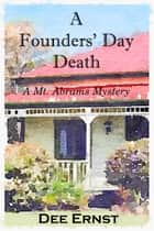 A Founder's Day Death - A Mt. Abrams Mystery ebook by Dee Ernst