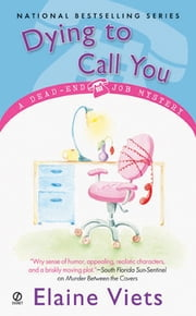 Dying To Call You - A Dead-End Job Mystery ebook by Elaine Viets