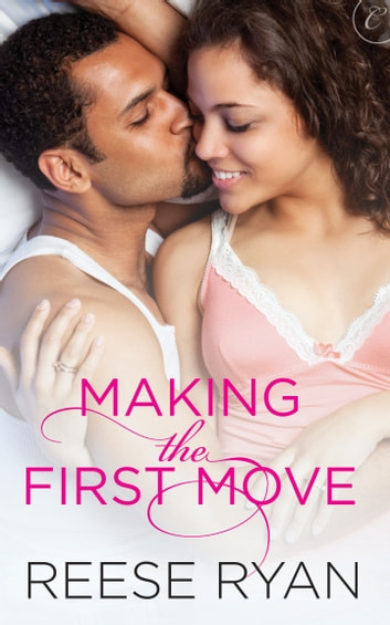 Making the First Move ebook by Reese Ryan