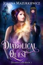 Diabolical Quest - (Doomed Cases Book 2) ebook by Joanna Mazurkiewicz