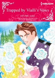 TRAPPED BY VIALLI'S VOWS - Harlequin Comics ebook by Chantelle Shaw, Ayumu Aso