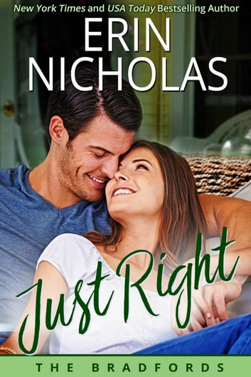 Just Right - The Bradfords, book one ebook by Erin Nicholas