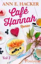 Café Hannah - Teil 2 - Roman ebook by Ann E. Hacker