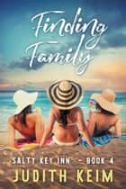 Finding Family ebook by Judith Keim