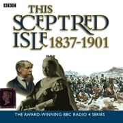 This Sceptred Isle 10 The Age Of Victoria - 1837-1901 audiobook by Christopher Lee