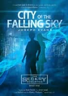 City of the Falling Sky ebook by Joseph Evans