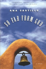 So Far from God: A Novel ebook by Ana Castillo