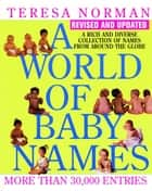 World of Baby Names, A (Revised) ebook by Teresa Norman