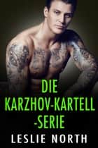 Die Karzhov-Kartell-Serie eBook by Leslie North