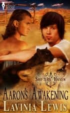 Aaron's Awakening ebook by Lavinia Lewis