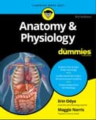Anatomy & Physiology For Dummies ebook by