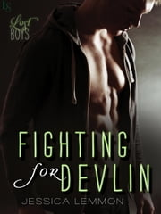 Fighting for Devlin - A Lost Boys Novel ebook by Jessica Lemmon