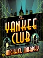 The Yankee Club ebook by Michael Murphy