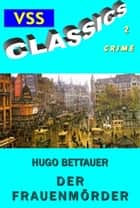 Der Frauenmörder ebook by Hugo Bettauer