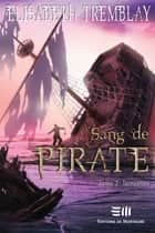 Sang de Pirate 02 : Tempêtes ebook by Elisabeth Tremblay
