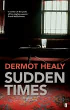 Sudden Times ebook by Dermot Healy