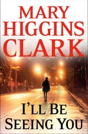 I'll Be Seeing You ebook by Mary Higgins Clark