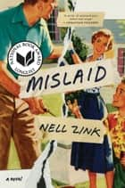 Mislaid - A Novel ebook by Nell Zink