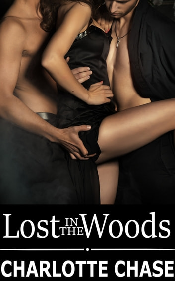 Lost in the Woods ebook by Charlotte Chase