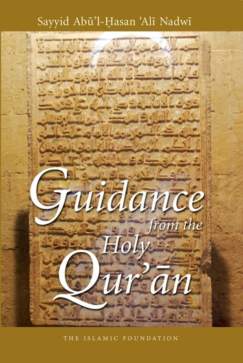Guidance from the Holy Qur'an ebook by Sayyid Abul Hasan 'Ali Nadwi