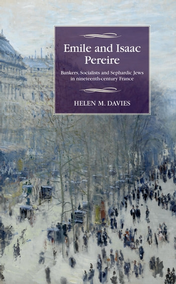 Emile And Isaac Pereire Ebook By Helen M Davies 9781526110947