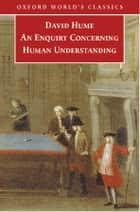 An Enquiry concerning Human Understanding ebook by David Hume,Peter Millican