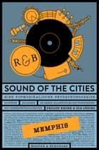 Sound of the Cities - Memphis - Eine Popmusikalische Entdeckungsreise ebook by Philipp Krohn, Ole Löding