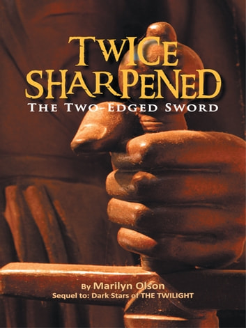 Twice Sharpened - The Two-Edged Sword ebook by Marilyn Olson
