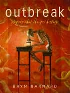 Outbreak! Plagues That Changed History ebook by Bryn Barnard