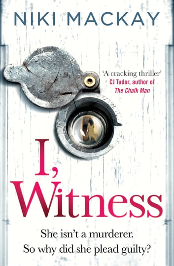 I, Witness - The gripping psychological thriller that you won't be able to put down in 2020 ebook by Niki Mackay