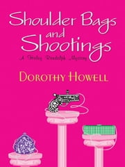 Shoulder Bags and Shootings ebook by Howell, Dorothy