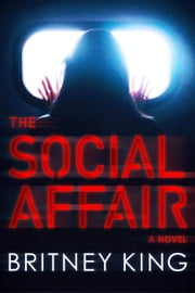 The Social Affair: A Psychological Thriller - New Hope Series, #1 ebook by Britney King