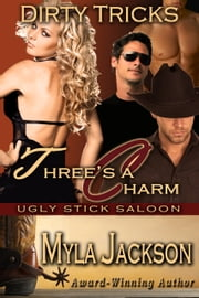 Three's a Charm - Dirty Tricks Book 3 ebook by Myla Jackson