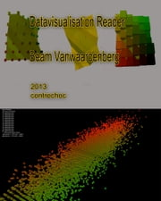 Datavisualisation Reader ebook by Beam Vanwaardenberg