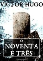 O noventa e três ebook by Victor Hugo