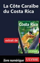 La Côte Caraïbe du Costa Rica ebook by Collectif Ulysse