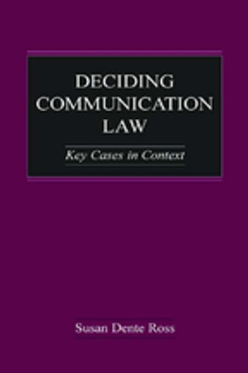 Deciding Communication Law - Key Cases in Context ebook by Susan Dente Ross