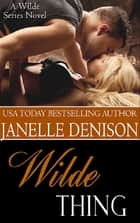 Wilde Thing ebook by Janelle Denison