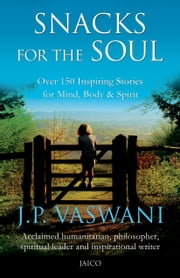 Snacks For The Soul ebook by J.P. Vaswani