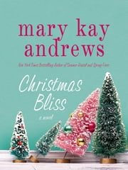 Christmas Bliss - A Novel ebook by Mary Kay Andrews