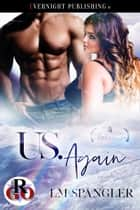 Us. Again. ebook by LM Spangler