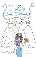 I Do (But I Don't) ebook by Cara Lockwood