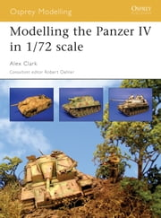 Modelling the Panzer IV in 1/72 scale ebook by Alex Clark