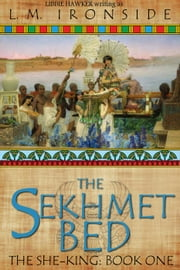 The Sekhmet Bed - The She-King, #1 ebook by Libbie Hawker