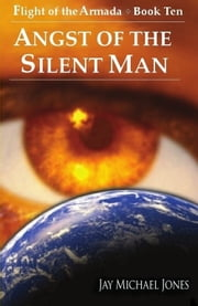 10 Angst of the Silent Man ebook by Jay Michael Jones