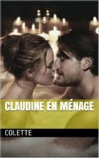 Claudine en Ménage ebook by COLETTE