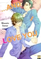 ...and I Love You - Volume 1 ebook by Masato Inoue